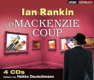 Ian Rankin - Der Mackenzie-Coup