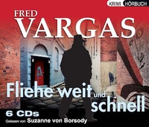 Fred Vargas - Fliehe weit und schnell