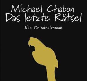 Michael Chabon - Das letzte Rätsel