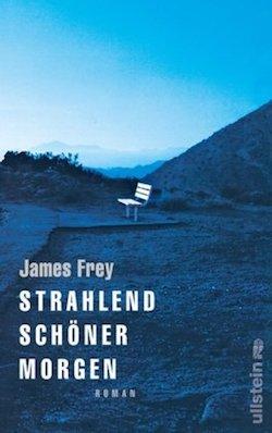 James Frey - Strahlend schöner Morgen