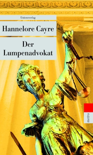 Hannelore Cayre - Der Lumpenadvokat