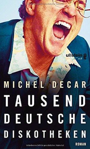 Michel Decar - Tausend deutsche Diskotheken