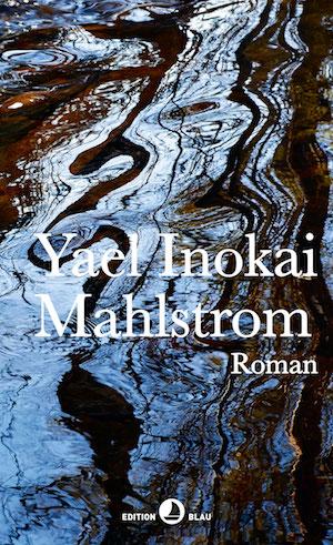 Yael Inokai - Mahlstrom