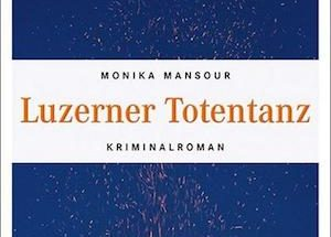 Monika Mansour - Luzerner Totentanz