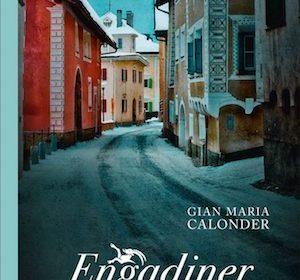 Gian Maria Calonder - Engadiner Abgründe
