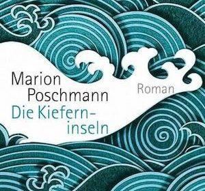 Marion Poschmann - Die Kieferninseln
