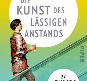 Alexander von Schönburg - Die Kunst des lässigen Anstands