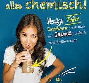 Mai Thi Nguyen-Kim - Komisch, alles chemisch!