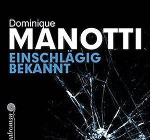 Dominique Manotti - Einschlägig bekannt