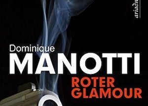 Dominique Manotti - Roter Glamour