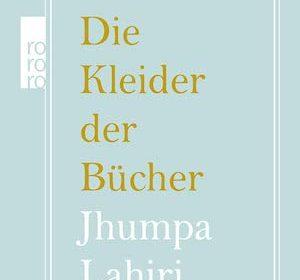 Jhumpa Lahiri - Die Kleider der Bücher
