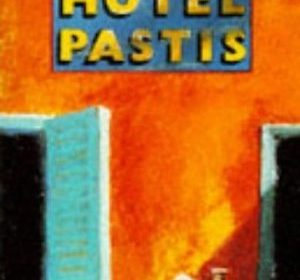 Peter Mayle - Hotel Pastis