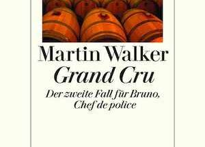 Martin Walker - Grand Cru, Diogenes Verlag