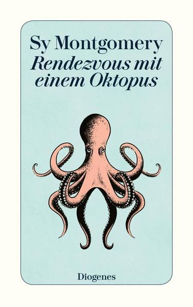 Sy Montgomery - Rendezvous mit einem Oktopus