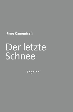 Arno Camenisch - Der letzte Schnee