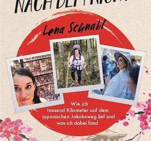 Lena Schnabl - Meine Suche nach dem Nichts. Wie ich tausend Kilometer auf dem japanischen Pilgerweg lief und was ich dabei fand. Schnabl erzählt vom Pilgerweg auf der japanischen Insel Shikoku.