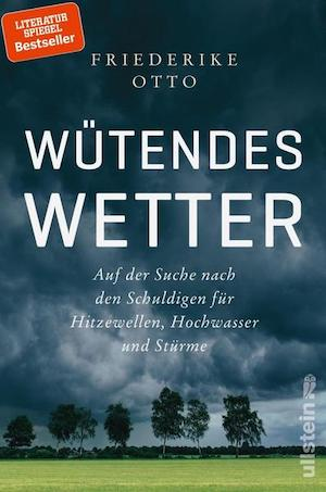 Friederike Otto - Wütendes Wetter