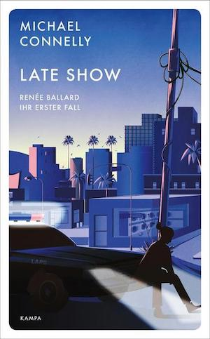 Michael Connelly - Late Show. Renée Ballards erster Fall