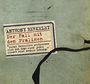 Anthony Berkeley - Der Fall mit den Pralinen