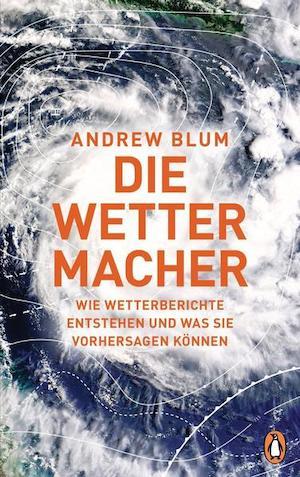 Andrew Blum - Die Wettermacher