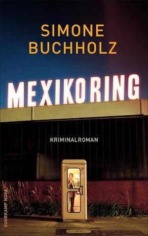 Simone Buchholz - Mexikoring