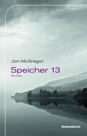 Jon McGregor - Speicher 13