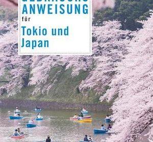Andreas Neuenkirchen - Gebrauchsanweisung für Tokio und Japan