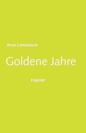 Arno Camenisch - Goldene Jahre