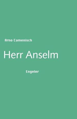 Arno Camenisch - Herr Anselm