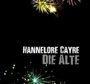 Hannelore Cayre - Die Alte