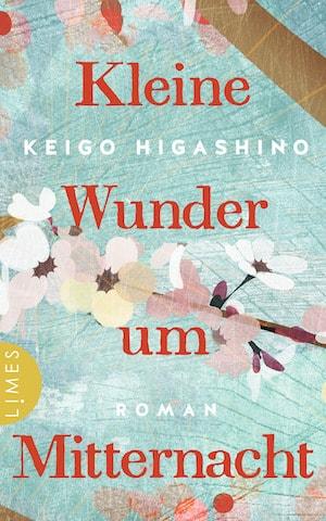 Keigo Higashino - Kleine Wunder um Mitternacht