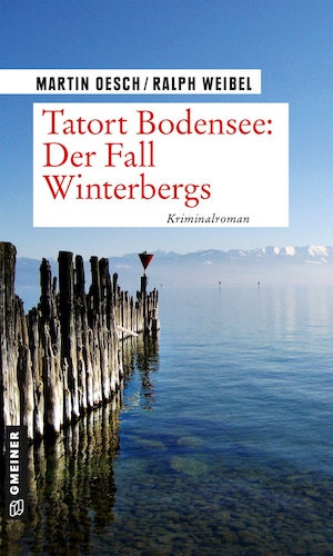 Martin Oesch, Ralph Weibel - Tatort Bodensee: Der Fall Winterbergs