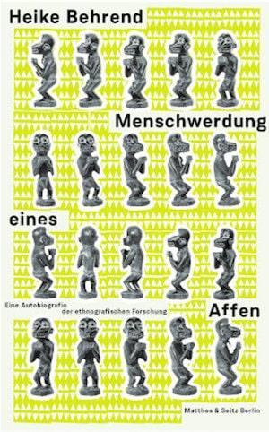 Heike Behrend - Menschwerdung eines Affen / Nominierung Deutscher Sachbuchpreis 2021