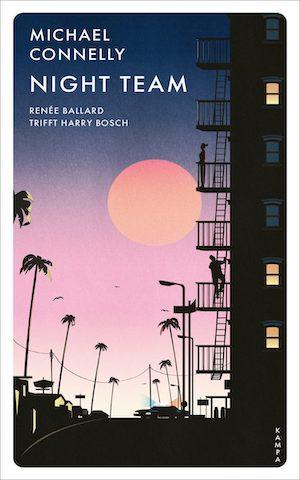 Michael Connelly - Night Team / Reneé Ballard trifft Harry Bosch, der zweite Fall der Ballard-Serie